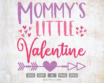 Mommy's Little Valentine - Cut File/Vector, Silhouette, Cricut, SVG, PNG, Clip Art, Download, Holidays, Heart Arrows, Valentine's Day, Baby
