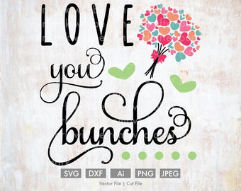 Love You Bunches Bouquet - Cut File/Vector, Silhouette, Cricut, SVG, PNG, Clip Art, Download, Holidays, Hearts, Valentine's Day, Flowers