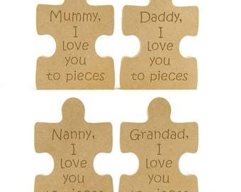 Love you to pieces, engraved puzzle pieces, mummy I love you, daddy I love you, Nanny I love you, Grandad I love you, We love you to pieces