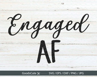 Engaged AF SVG  Wifey SVG Wedding svg Future Mrs Svg file for Silhouette Cricut Cutting Machine Design Download Print