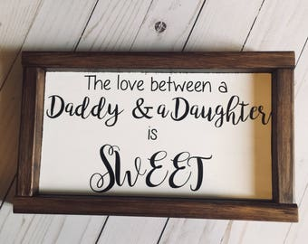 Daddy Daughter sign
