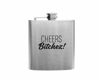 Cheers  Bi***** Adult Humor // Her Gift  // Funny Flask // Hip Flask for Ladies // 21st Birthday Gift // 7 oz