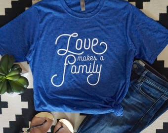 love makes a family adult shirt