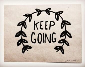 Keep Going | Block Print