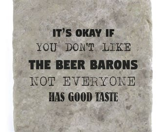 It's OK if you don't like The Beer Barons Marble Tile Coaster