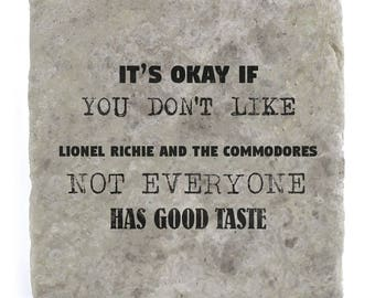 It's OK if you don't like Lionel Richie and the Commodores Marble Tile Coaster