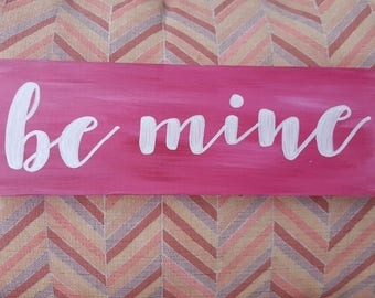 Be mine valentines day sign