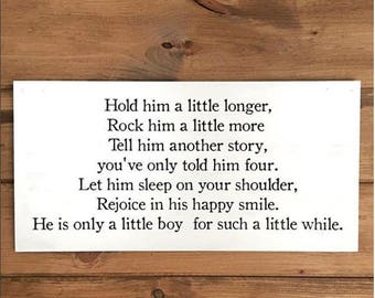 Only a Little Boy For Such a Little While Wooden Sign