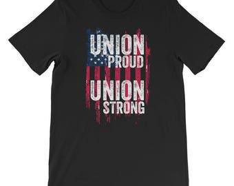 Union Proud Union Strong American Flag Union Worker Steel Iron Construction Painter Welder Electrician Plumber Men's Women's T Shirt