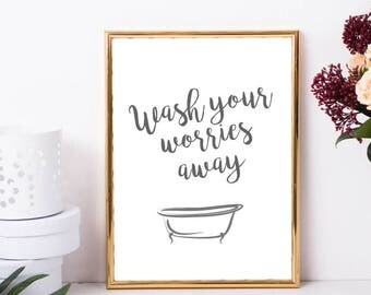 Bathroom PRINTABLE, Bathroom Print, Bathroom Wall Art, Home Decor, Printable Quote, Wash Your Worries Away, Grey Print, Motivational Quote