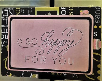 So Happy For You - Handcrafted Greeting Card w/verse -  Wedding card - W/Heartfelt Messages