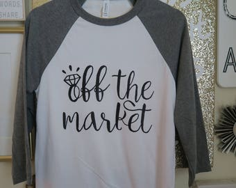 Off The Market Baseball Tee, Engagement Shirt, Engagement T-Shirt, Bachelorette Shirt, Engagement Gift, Bride To Be