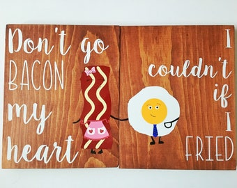 don't go bacon my heart, i couldn't if i fried, kitchen decor, farmhouse decor, funny kitchen sign, bacon sign, egg sign