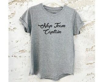 T-Shirt, Nap Team Captain Shirt, Ladies Gym T-Shirt, Ladies Crewneck Shirt, Funny T-Shirt, Heather T-Shirt, Nap Team Captain T-Shirt