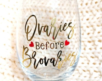 Ovaries Before Brovaries//Customized Stemless Wine Class//Galentine's Day Gift//Birthday Gift//Parks and Recreation//Funny Valentine's Gift