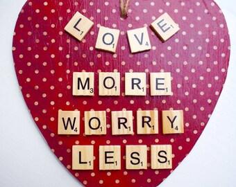 Love More Worry Less Wooden Heart Decoupage Scrabble Tile Plaque Sign