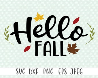 Hello Fall - Cricut Cut File - Silhouette Cut File - Instant Download - Commercial Use Ok - Hello Fall SVG, Fall Clipart, Fall Foliage SVG