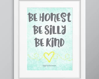 Be Honest Be Silly Be Kind