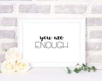 Printable Quote | You Are Enough Quote | Word Art | Inspirational Quote | Creative Home Decor | Instant Download