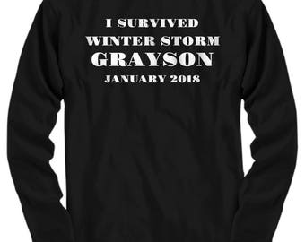 "Winter Storm Grayson T-Shirt - ""I Survived Winter Storm Grayson January 2018""  5 Colors! Long Sleeve. Adult Sizes"