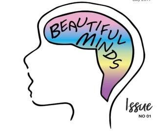 Beautiful Minds- Mental Health Magazine Issue 1