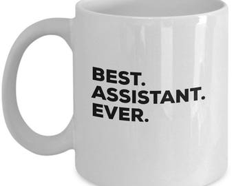 Best Assistant Ever,  Assistant Coffee Mug,  Assistant Mug,  Assistant gifts, Christmas Present, Birthday Anniversary Gift