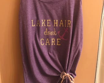 Lake Hair Don't Care, Lake Hair Tank Top, Lake Hair Shirt, Lake Hair Dont Care Top, LHDC, Lake Hair dont Care Clothes