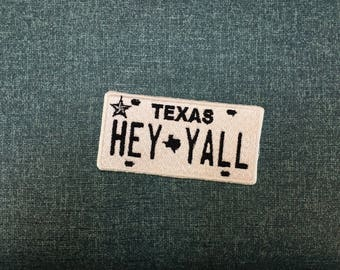 Texas Liscence Plate Patch - Hey Yall - Novelty - Traveler - Texas Pride - Souvenir - Denim Jacket Patch - Wanderlust - Back to School -