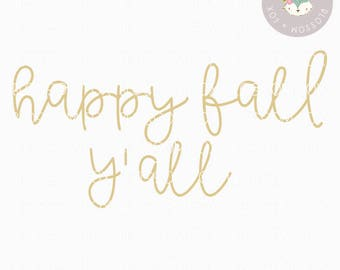 Fall SVG, Happy Fall Y'All Svg, Autumn SVG File, Fall Sign Svg, Halloween Svg, Cutting File, Thanksgiving Svg Cut File, SVG, October svg