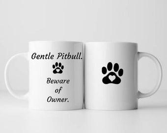 Pitbull Mug - Funny Pitbull Coffee Mug - 11 oz / 15 oz Pit Bull Mug - Pitbull Gifts - Pitbull Lover - Coffee Cup Pit Bull