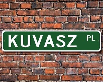 Kuvasz, Kuvasz Lover, Kuvasz Sign, Custom Street Sign, Quality Metal Sign, Dog Owner Sign, Dog Lover, Gift for Dog Owner, Dog Gift