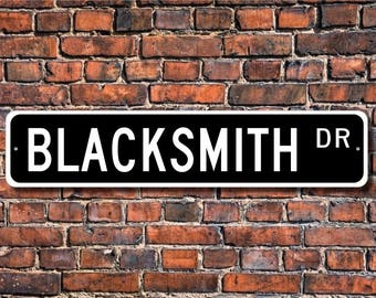 Blacksmith, Blacksmith Gift, Blacksmith sign, Blacksmith decor,  Gift for blacksmith, Custom Street Sign, Quality Metal Sign