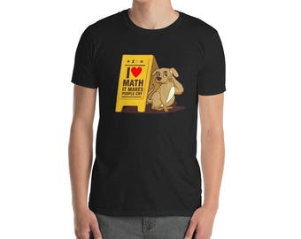 Puppy Math T-shirts / I Love Math It Makes People Cry T-shirt / Funny dog puppy Tee