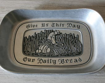Give Us This Day Our Daily Bread Plate / Metal Bread Plate