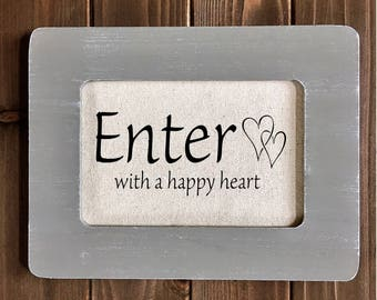"""Rustic Framed Entryway Sign with Quote """"Enter With a Happy Heart"""" (Item 1194B)"""