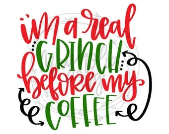 I'm a Real Grinch Before My Coffee svg, Grinch Coffee SVG, Christmas svg, Christmas Coffee Cup svg, Christmas Tumbler svg, Christmas Day svg