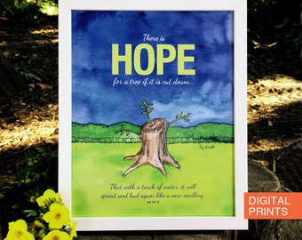 Hope, Job 14:7, 9, Scripture Print, Bible Verse Print, Scripture Wall Art, Christian Art, Printable Verses, Digital Download, 5X7 & 8X10
