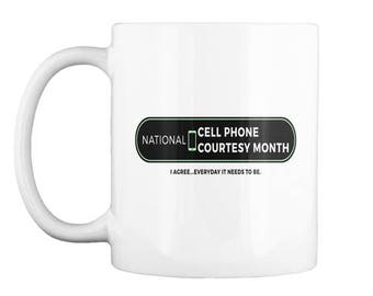 Cell Phone Mug for National Cell Phone Courtesy Month
