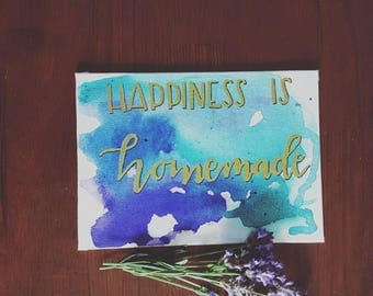 Happiness is Homemade 5x7 Painting