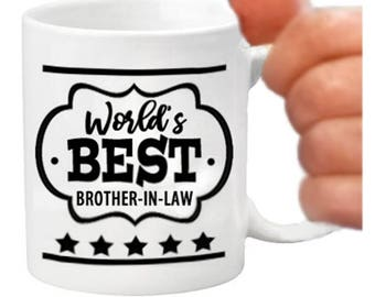 brother in law mugs, coffee mugs, best brother in law, printed coffee mugs, brother in law gifts, worlds best brother in law, brother in law