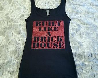 Built Like A Brick House - Tank