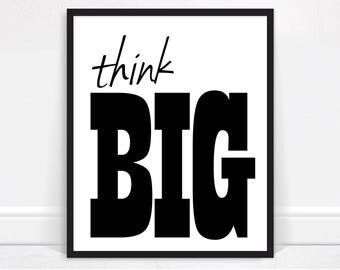 Think Big Printable Wall Art, Minimalist Print, Think Big Digital Download, Think Big Print, Large Wall Art, Monochrome Print, Black White
