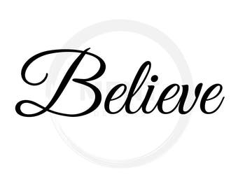 Believe SVG Files for Quotes Cutting Circut Designs, SVG Cutting Files for Sihoulette - DXF file - Instant Download