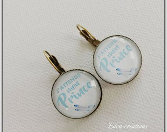 Earrings I have my prince, jewel glass cabochon, message jewelry