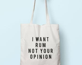 I Want Rum Not Your Opinion Tote Bag Long Handles TB1984