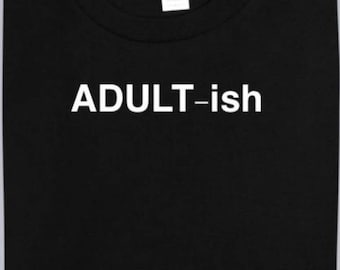 Adult - ish