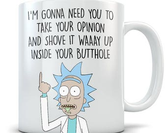 Rick Morty Mug - Opinion Way Up Your Butthole Funny Sanchez Coffee Cup - Great Gift for Rick and Morty Fans - Hilarious Season 1 Pilot