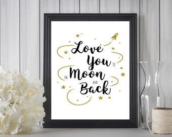 Love You To The Moon and Back || Digital Print, Wall Art, Nursery, Childs Room, Home Decor