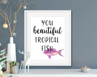 Parks and Rec Leslie Knope Ann Perkins Compliments Print - You Beautiful Tropical Fish - Leslie Knope Quote, Parks and Rec Gift