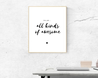 Motivational Print - You are all kinds of awesome - Digital Print